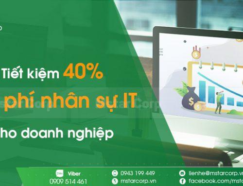 Tiết kiệm 40% chi phí nhân sự IT cho doanh nghiệp