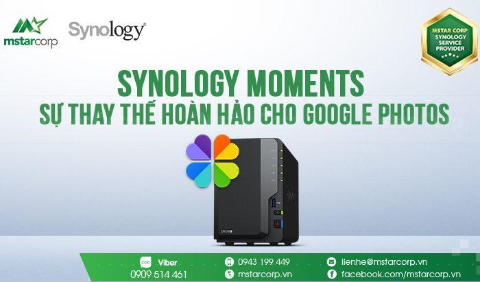 Synology Moments - Sự thay thế hoàn hảo cho Google Photos