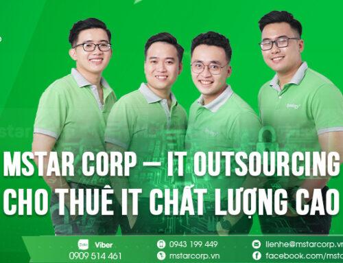 Mstar Corp – IT Outsourcing – Cho thuê IT chất lượng cao tại Hồ Chí Minh.