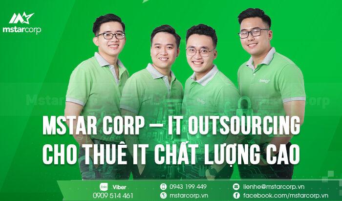 Mstar Corp - IT Outsourcing - Cho thuê IT chất lượng cao tại Hồ Chí Minh.