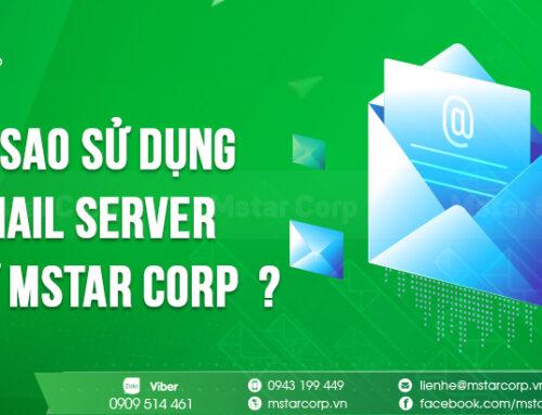 Vì sao nên sử dụng Email Server từ Mstar Corp ?