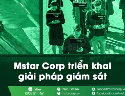 Mstar Corp triển khai giải pháp giám sát cho doanh nghiệp có gì mới ?