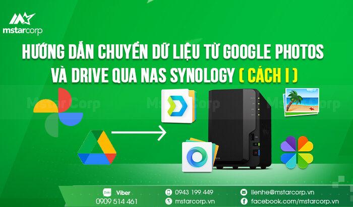Hướng dẫn chuyển dữ liệu từ Google Photos và Drive qua NAS Synology ( Cách I )