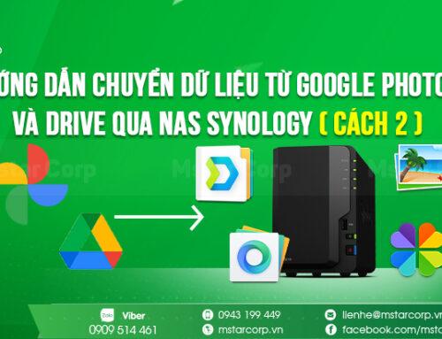 Hướng dẫn chuyển dữ liệu từ Google Photos và Drive qua NAS Synology ( Cách II )