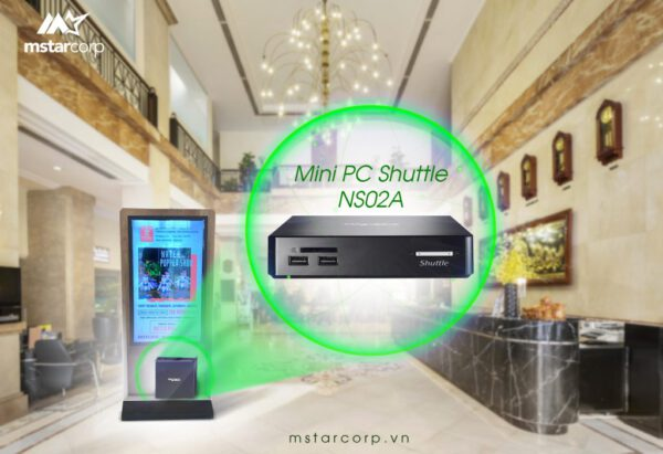 Digital Signage – giải pháp tiếp thị kỹ thuật số với sản phẩm NS02A của Shuttle