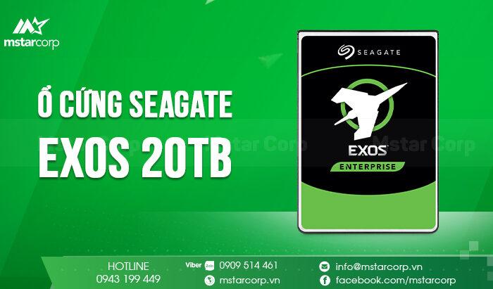 Ổ cứng Seagate Exos 20TB lớn nhất thế giới có gì mới ?