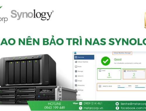 Vì sao nên bảo trì NAS Synology ?