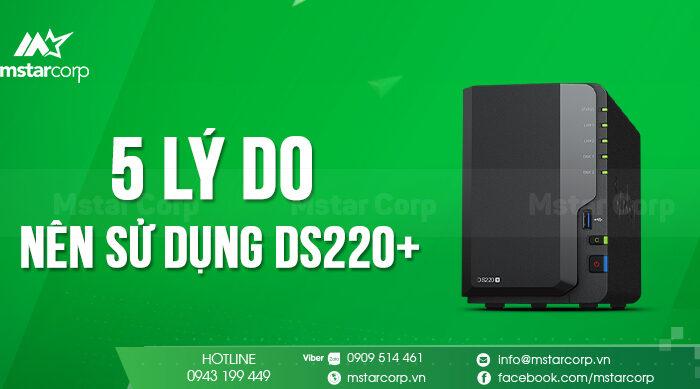 5 lý do nên sử dụng DS220+