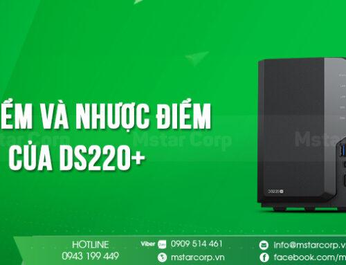 Ưu điểm và nhược điểm của DS220+