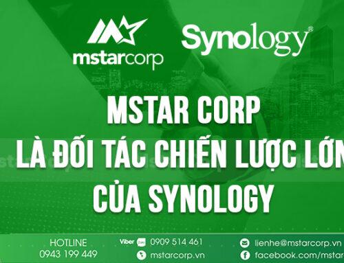 Vì sao Mstar Corp là đơn vị đối tác chiến lược lớn của Synology tại Việt Nam ?